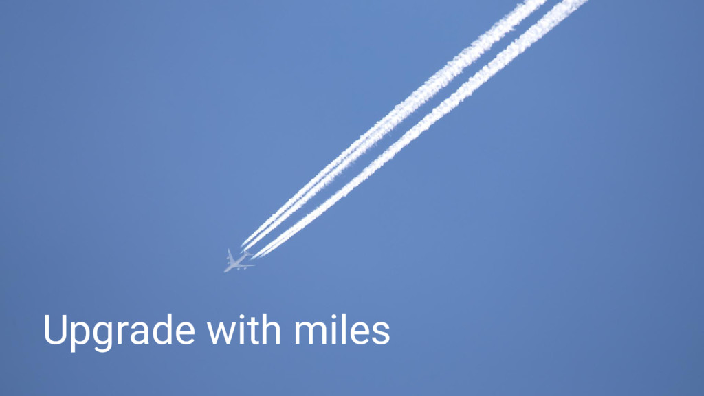 Upgrade with miles