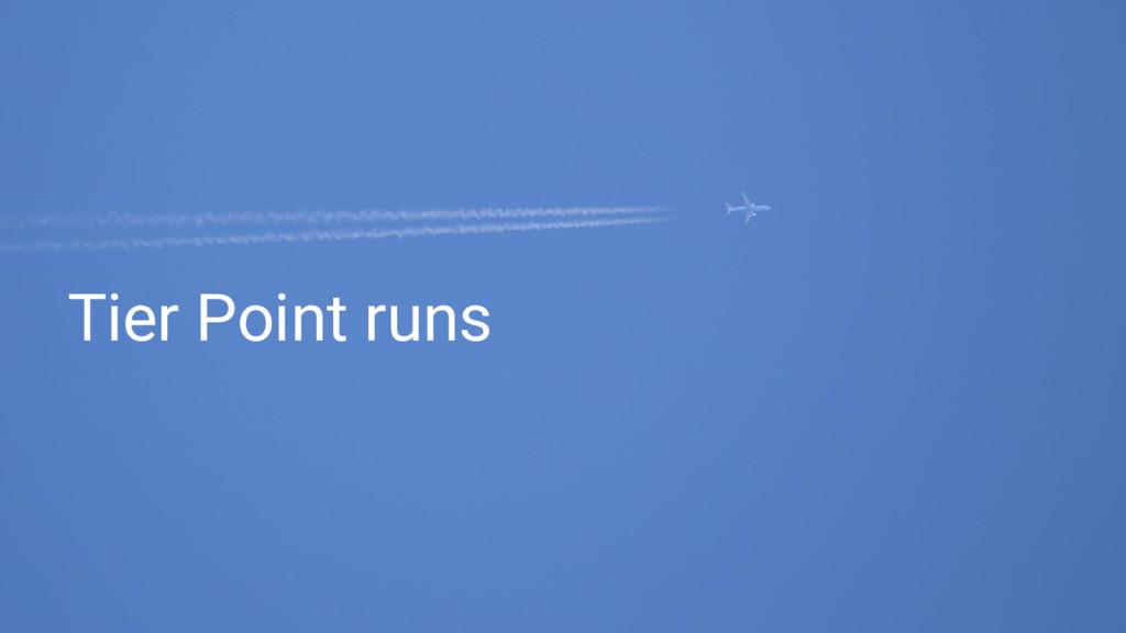 Tier Point runs