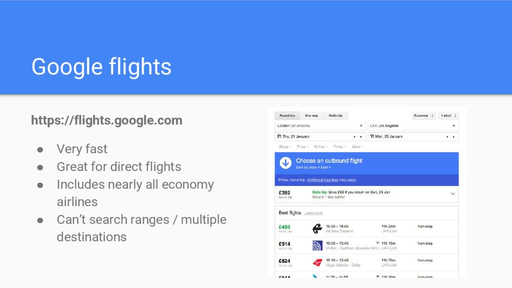Google flights https://flights.google.com ● Ver...