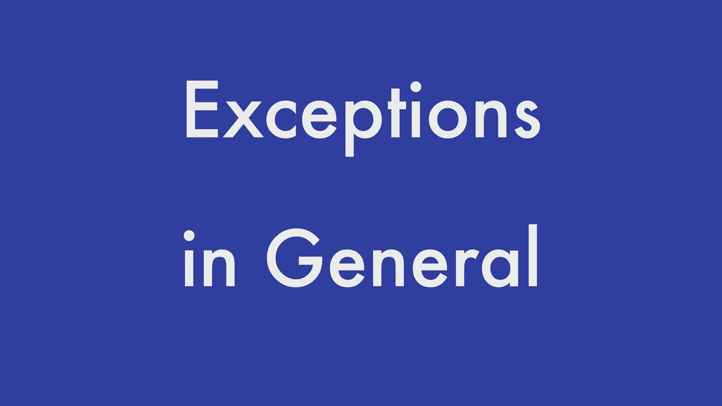 Exceptions in General