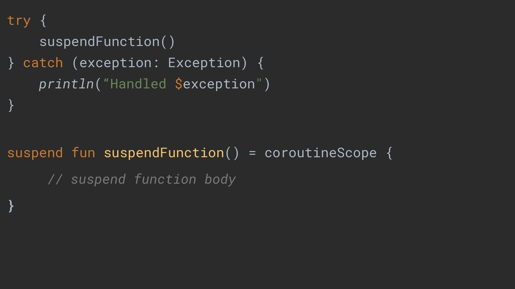 try { suspendFunction() } catch (exception: Exc...