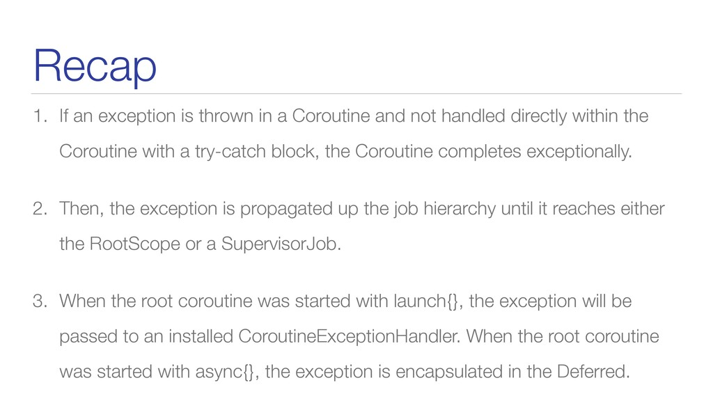 Recap 1. If an exception is thrown in a Corouti...