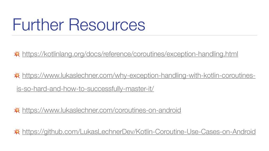 Further Resources  https://kotlinlang.org/docs/...