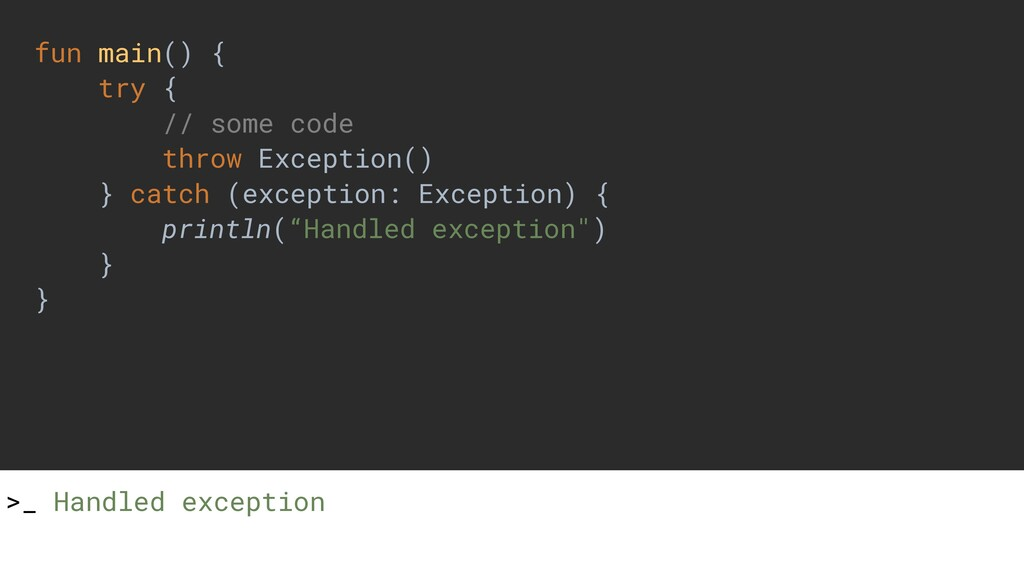 fun main() { try { // some code throw Exception...