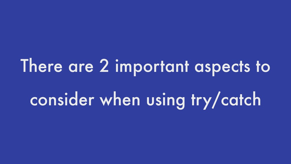 There are 2 important aspects to consider when ...