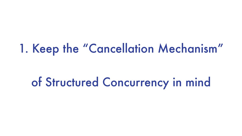 """1. Keep the """"Cancellation Mechanism"""" of Structu..."""