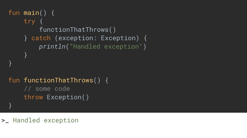 fun main() { try { functionThatThrows() } catch...