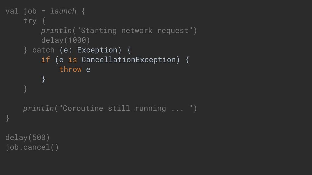 "val job = launch { try { println(""Starting netw..."