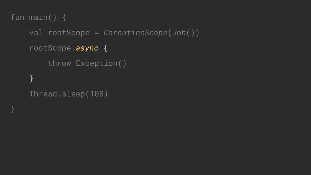 fun main() { val rootScope = CoroutineScope(Job...