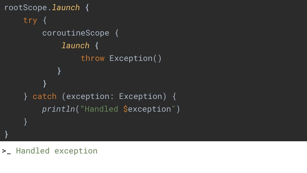 rootScope.launch { try { coroutineScope { launc...
