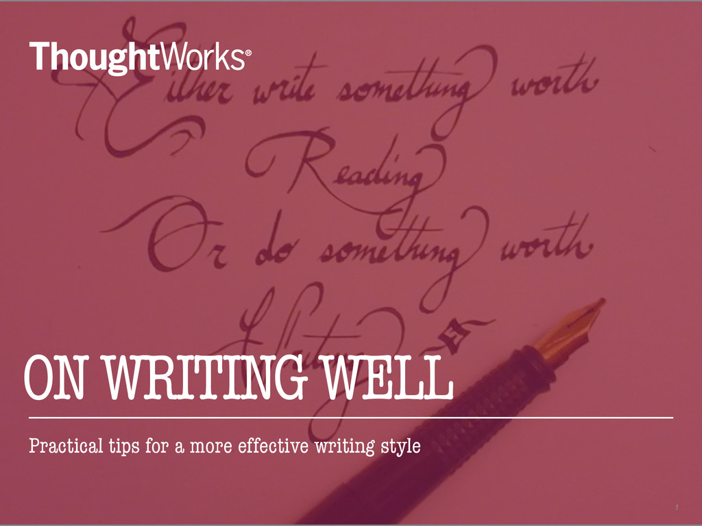 1 ON WRITING WELL Practical tips for a more eff...