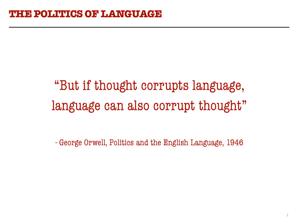 "3 THE POLITICS OF LANGUAGE ""But if thought corr..."
