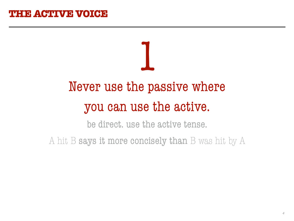 4 THE ACTIVE VOICE 1 Never use the passive wher...