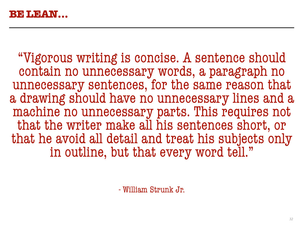 "32 BE LEAN… ""Vigorous writing is concise. A sen..."
