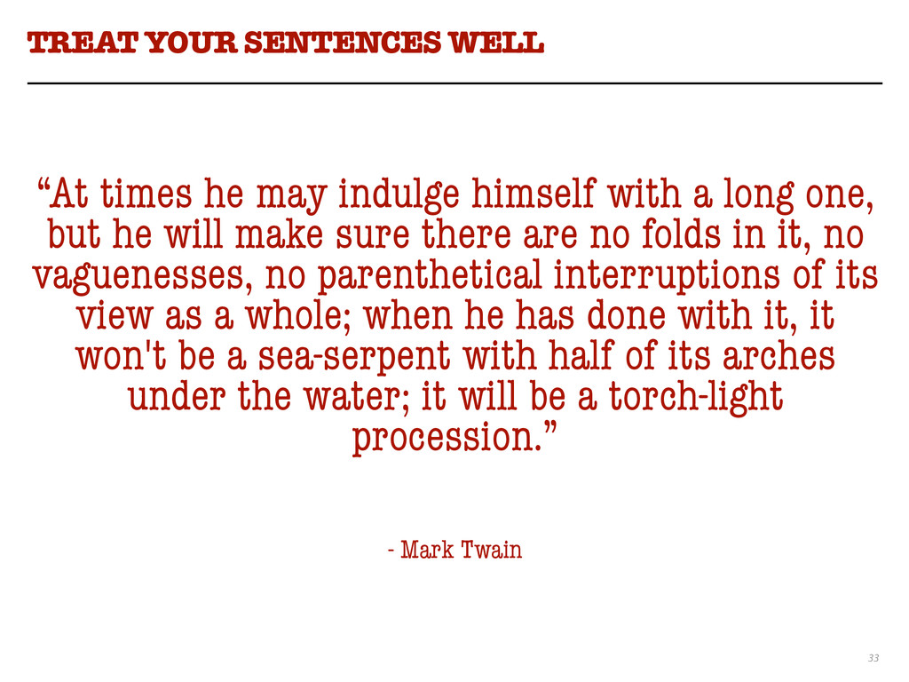"33 TREAT YOUR SENTENCES WELL ""At times he may i..."