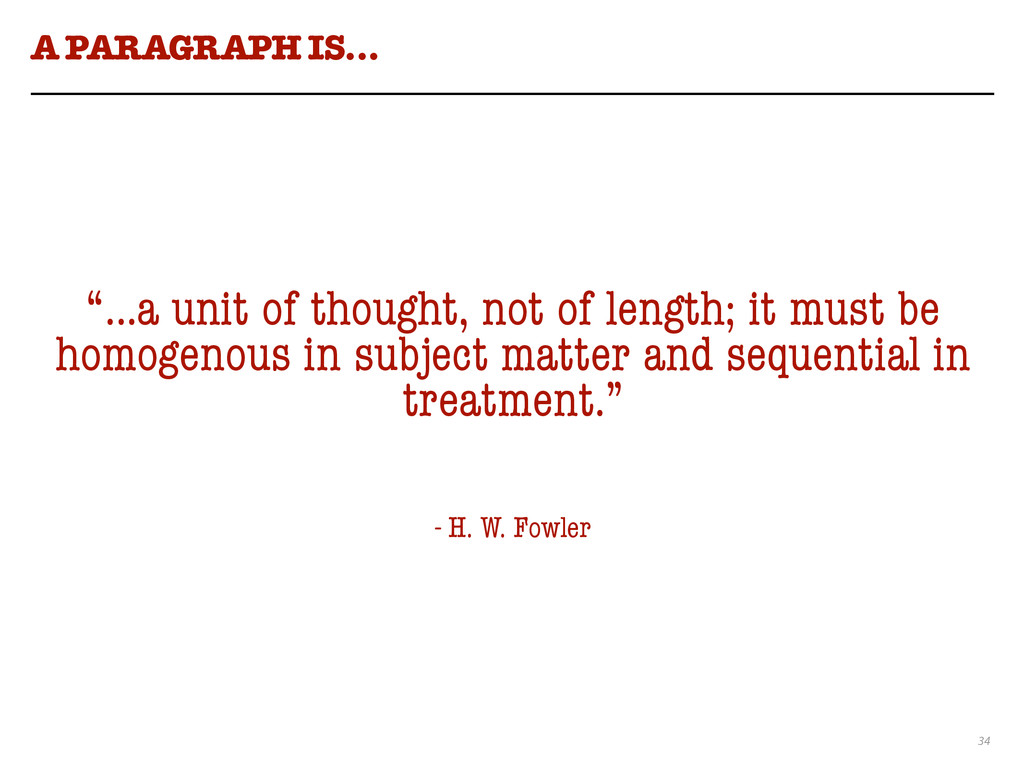"34 A PARAGRAPH IS… ""…a unit of thought, not of ..."