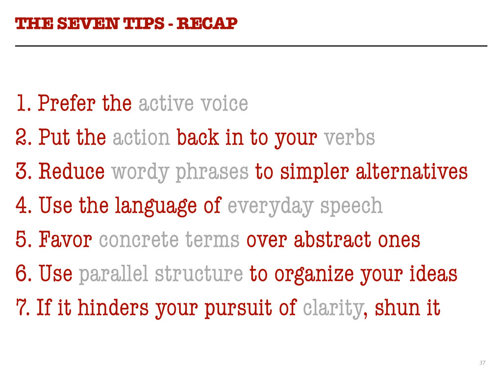 37 THE SEVEN TIPS - RECAP ! 1. Prefer the activ...