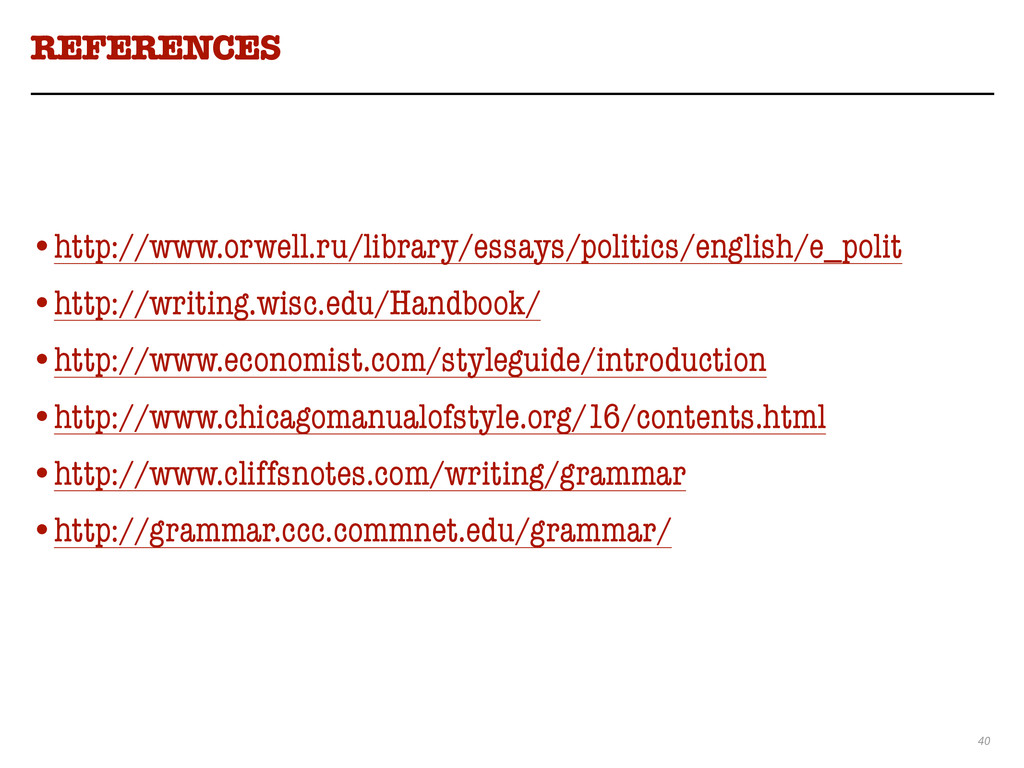 40 REFERENCES ! ! •http://www.orwell.ru/library...