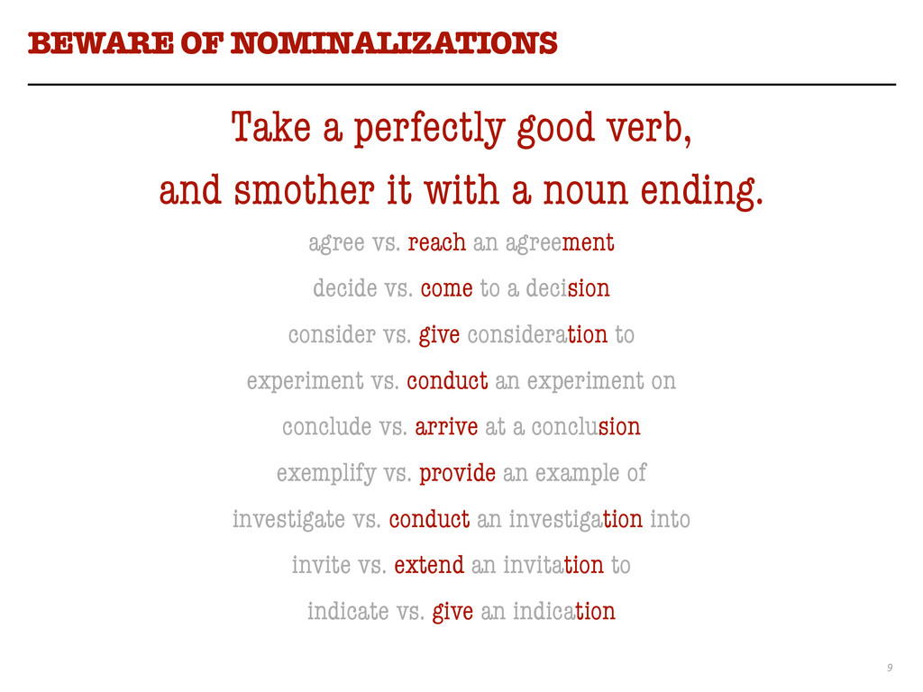 9 BEWARE OF NOMINALIZATIONS Take a perfectly go...