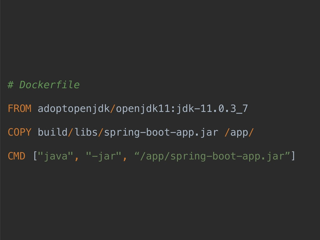 # Dockerfile FROM adoptopenjdk/openjdk11:jdk-11...