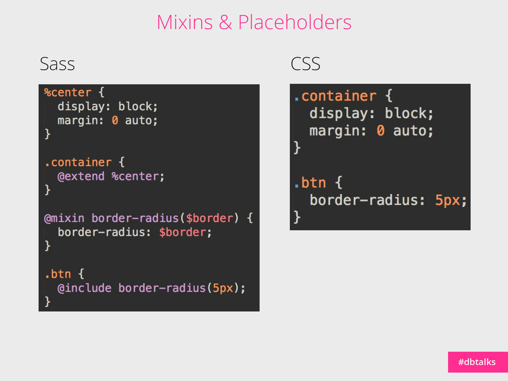 #dbtalks Sass CSS Mixins & Placeholders