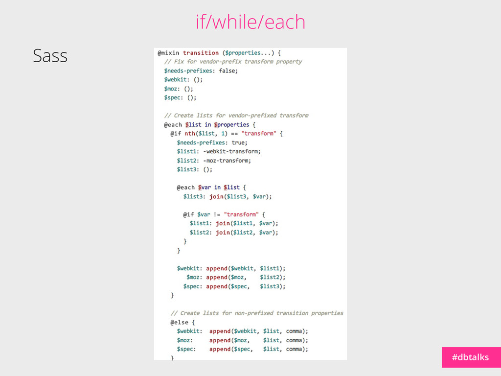 #dbtalks Sass if/while/each