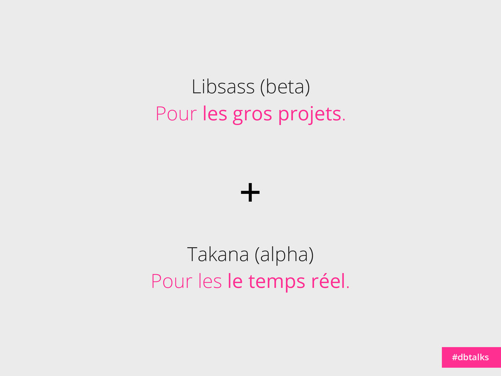 #dbtalks Takana (alpha) Pour les le temps réel....