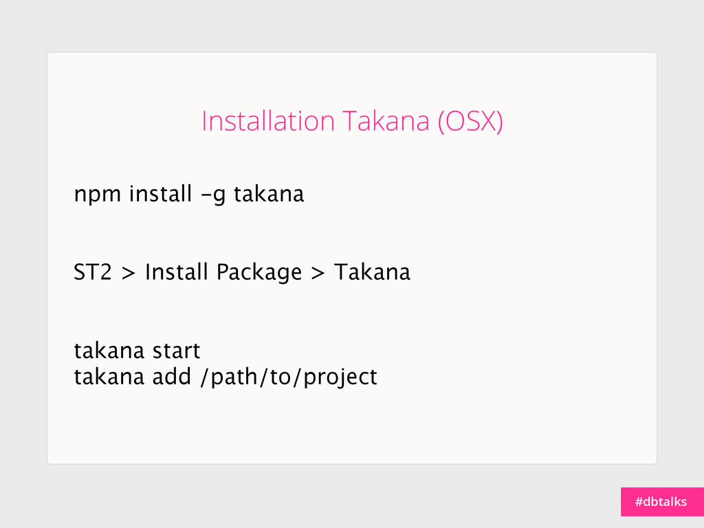 #dbtalks npm install -g takana ST2 > Install Pa...