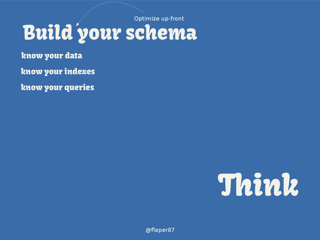 @flaper87 Build your schema know your data know...