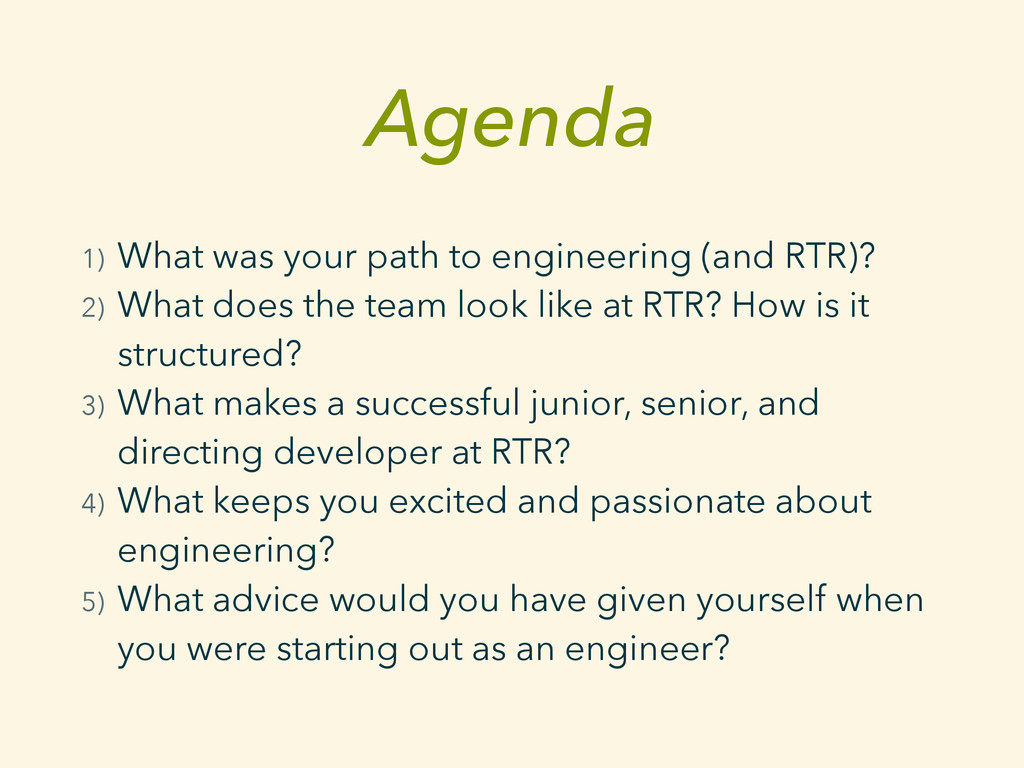 Agenda 1) What was your path to engineering (an...