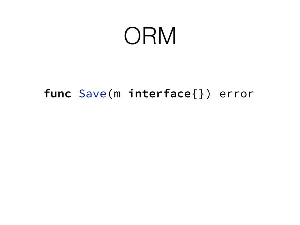 ORM func Save(m interface{}) error