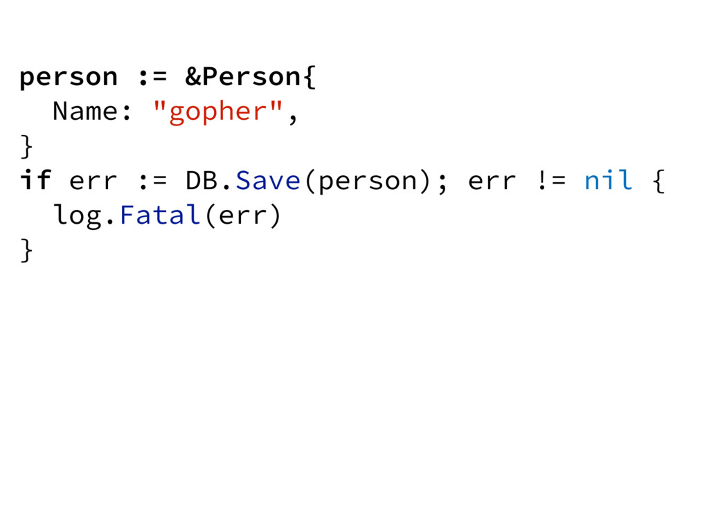 """person := &Person{ Name: """"gopher"""", } if err := ..."""