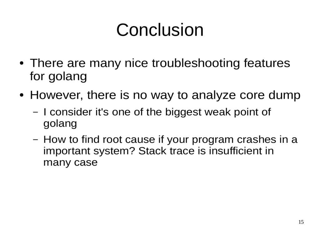 15 Conclusion ● There are many nice troubleshoo...