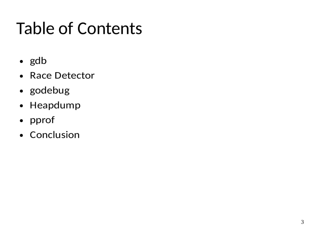 3 Table of Contents ● gdb ● Race Detector ● god...