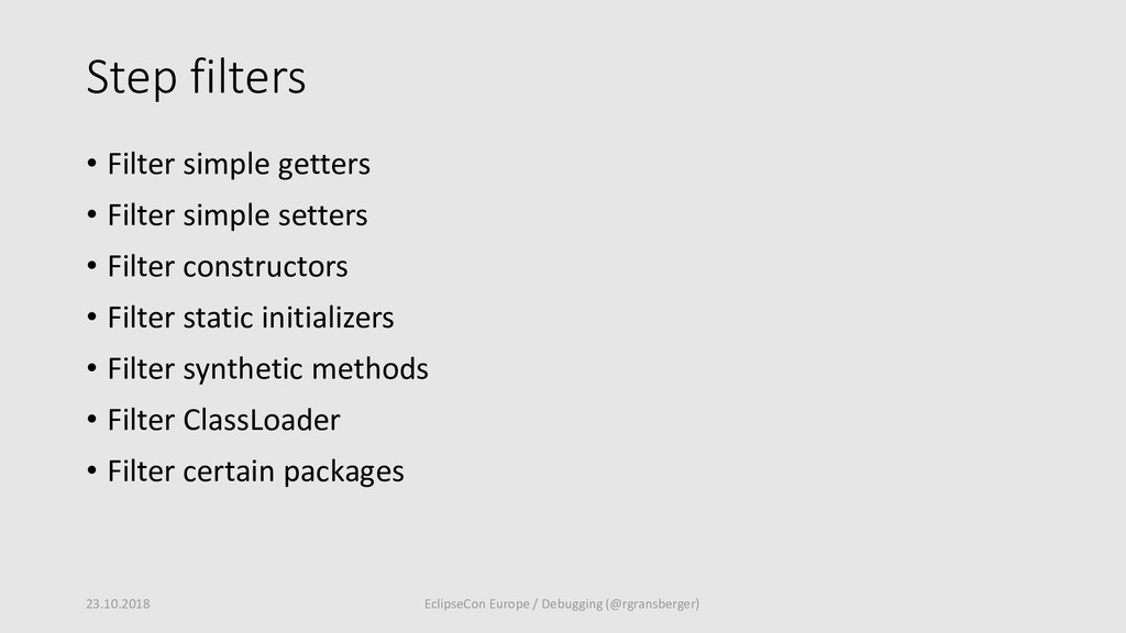 Step filters 23.10.2018 EclipseCon Europe / Deb...