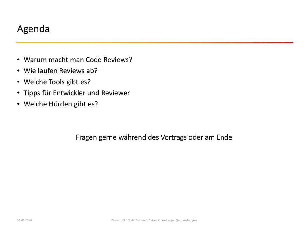 Agenda • Warum macht man Code Reviews? • Wie la...