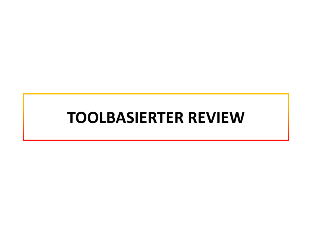 TOOLBASIERTER REVIEW