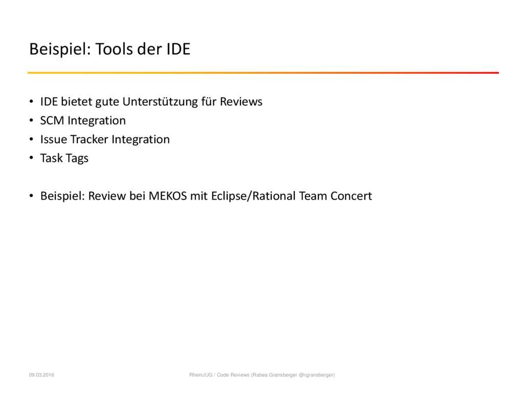 Beispiel: Tools der IDE • IDE bietet gute Unter...