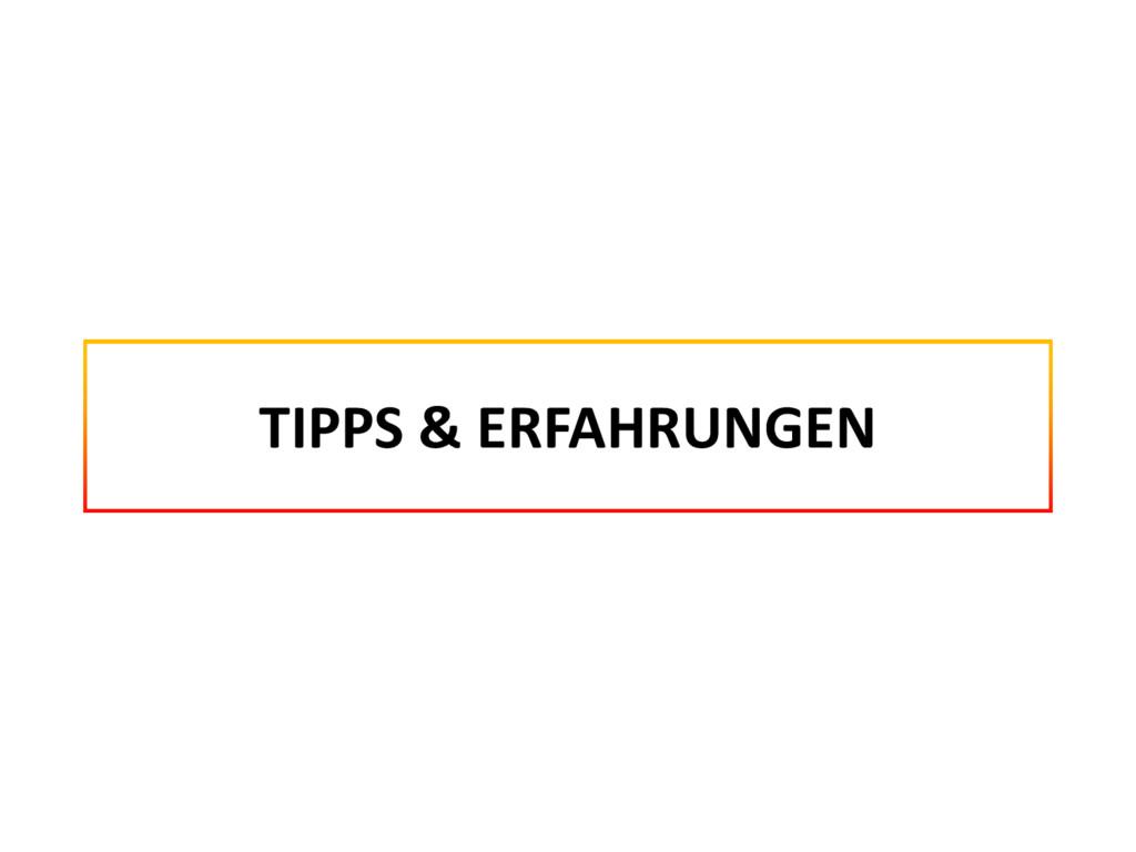 TIPPS & ERFAHRUNGEN