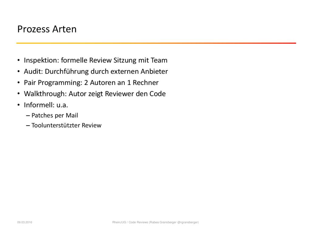 Prozess Arten • Inspektion: formelle Review Sit...