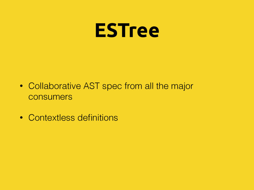 ESTree • Collaborative AST spec from all the ma...