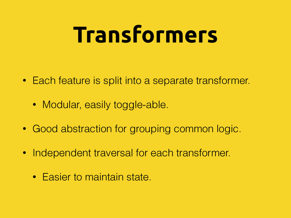 Transformers • Each feature is split into a sep...