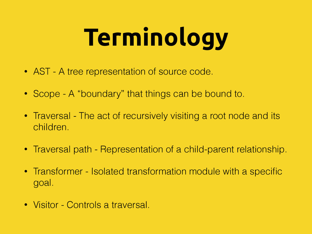 Terminology • AST - A tree representation of so...