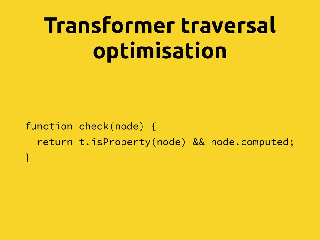 Transformer traversal optimisation function che...