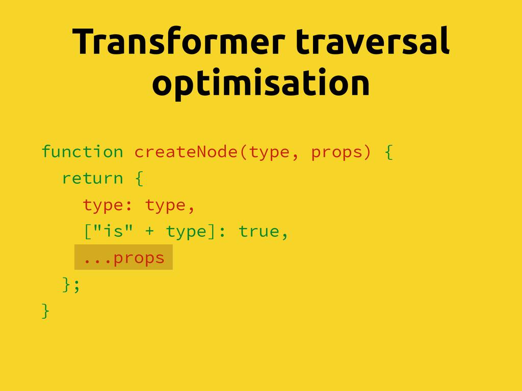 Transformer traversal optimisation function cre...