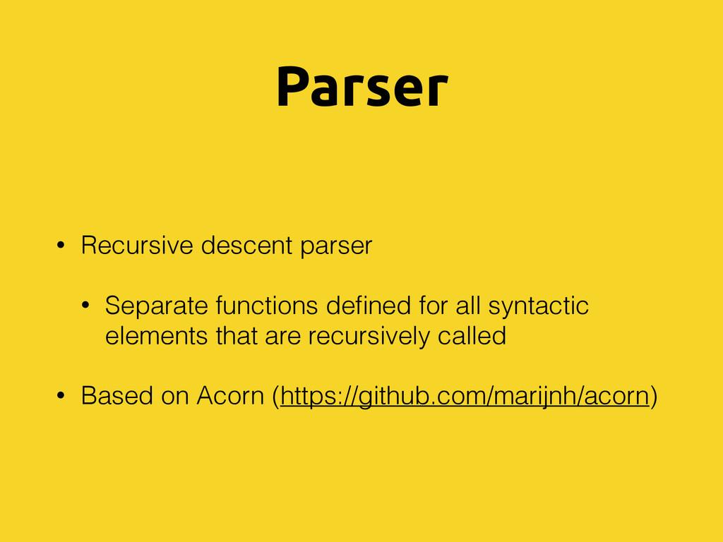 Parser • Recursive descent parser • Separate fu...