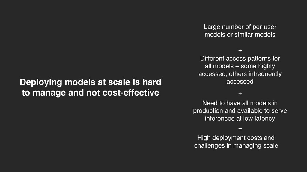Deploying models at scale is hard to manage and...