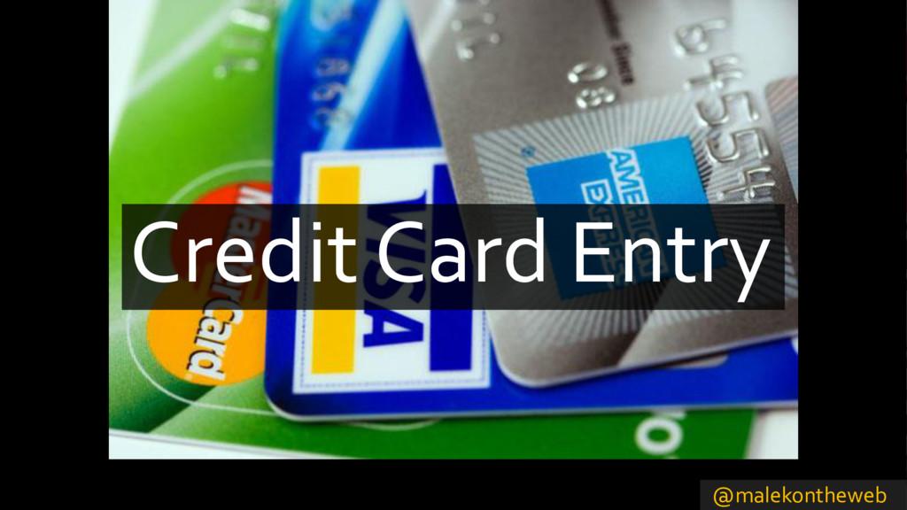 @malekontheweb Credit Card Entry