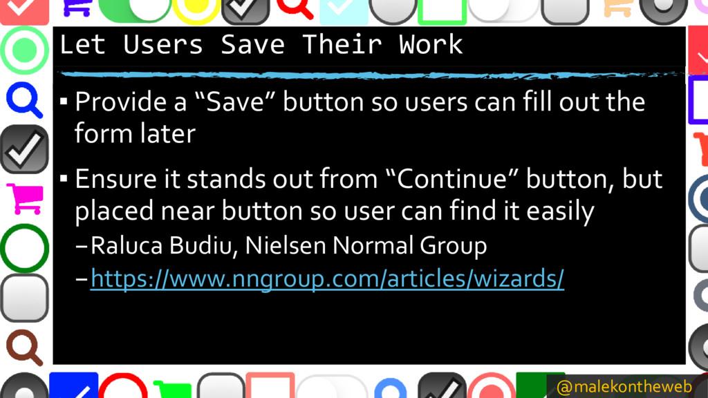 @malekontheweb Let Users Save Their Work ▪ Prov...