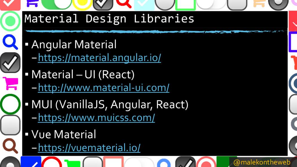 @malekontheweb Material Design Libraries ▪ Angu...
